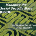 Social Security Planning - Managing the Social Security Maze (BI001)